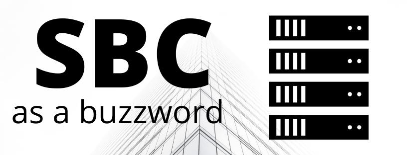 SBC as a buzzword